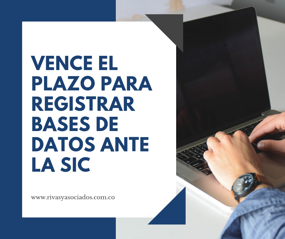 Recordatorio: Vence El Plazo Para Registrar Bases De Datos Ante La SIC