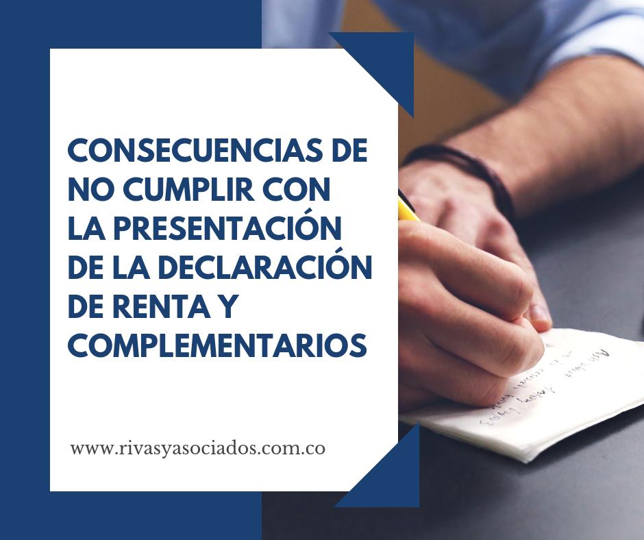 Asesoria Tributaria – Consecuencias De No Cumplir Con La Presentación De La Declaración De Renta Y Complementarios