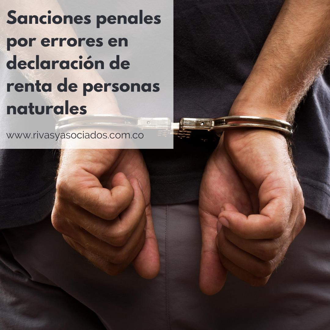 Sanciones Penales Por Errores En Declaración De Renta De Personas Naturales